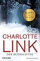 Der Beobachter: Roman by Charlotte Link