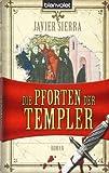 Javier Sierra: Die Pforten der Templer
