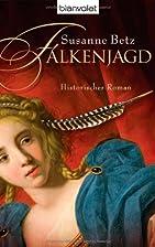 Falkenjagd by Susanne Betz