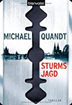 Sturms Jagd: Thriller by Michael Quandt