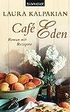Laura Kalpakian: Café Eden