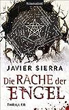Javier Sierra: Die Rache der Engel