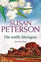 Die weiße Aborigine: Australienroman…