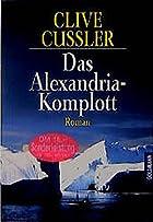 Das Alexandria-Komplott by Clive Cussler