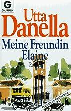 Meine Freundin Elaine by Utta Danella