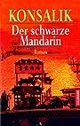 Der Schwarze Mandarin (Roman) (German Edition) - Heinz G. Konsalik