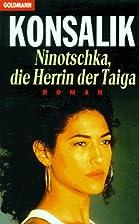 Ninotsjka, heerseres van de Taiga by Heinz…