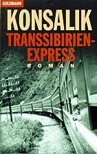 Transsibirien-Express by Heinz G. Konsalik
