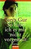 Batya Gur: So habe ich es mir nicht vorgestellt