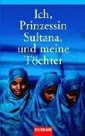 Jean P Sasson: Ich, Prinzessin Sultana, und meine Töchter.