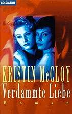 Verdammte Liebe by Kristin McCloy