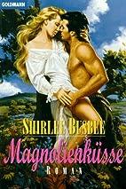 Magnolienküsse. by Shirlee Busbee