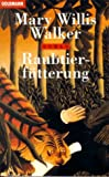 Walker, Mary Willis: Raubtierfütterung.