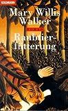 Walker, Mary Willis: Raubtierfütterung.