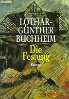 Die Festung by Lothar-Günther Buchheim
