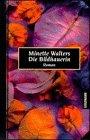 Die Bildhauerin (German Edition) - Minette Walters
