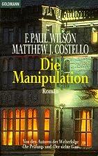Die Manipulation by F. Paul Wilson