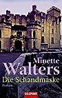 Die Schandmaske (German Edition) - Minette Walters