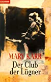 Karr, Mary: Der Club der Lügner.