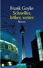 Schneller, höher, weiter by Frank Goyke