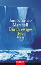 Durch ewiges Eis by James Vance Marshall