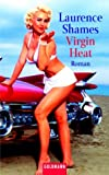Shames, Laurence: Virgin Heat.