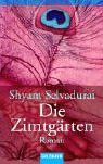 Shyam Selvadurai: Die Zimtg&auml;rten.