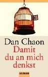 Dan Chaon: Damit du an mich denkst.
