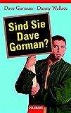 Gorman, Dave: Sind Sie Dave Gorman?