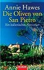 Die Oliven von San Pietro: Ein italienisches Abenteuer - Annie Hawes