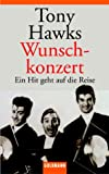 Tony Hawks: Wunschkonzert.