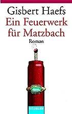 Ein Feuerwerk für Matzbach: Roman by…