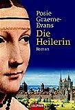 Posie Graeme-Evans: Der Eid der Heilerin