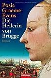 Posie Graeme-Evans: Die Heilerin von Brügge