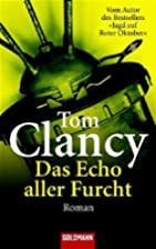 Das Echo aller Furcht : Roman by Tom Clancy