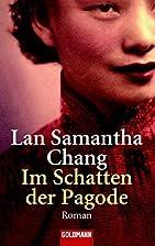 Im Schatten der Pagode. by Lan S. Chang