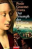 Posie Graeme-Evans: Der Triumph der Heilerin