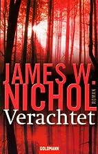 Verachtet: Roman by James W. Nichol