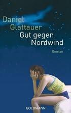 Gut gegen Nordwind by Daniel Glattauer