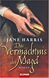 Harris, Jane: Das Verm�chtnis der Magd