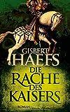 Gisbert Haefs: Die Rache des Kaisers