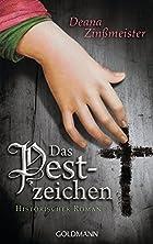 Das Pestzeichen: Roman by Deana Zinßmeister