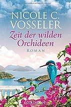 Zeit der wilden Orchideen: Roman by Nicole…