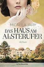 Das Haus am Alsterufer: Roman by Micaela…