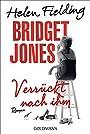 Bridget Jones - Verrückt nach ihm: Roman (Die Bridget Jones-Serie, Band 4) - Helen Fielding