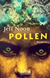 Noon, Jeff: Pollen: German Language Ed (German Edition)