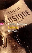 Ludwig by Leslie Kenton