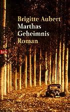 Marthas Geheimnis. by Brigitte Aubert