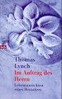 Lynch, Thomas: Im Auftrag des Herrn. Lebensansichten eines Bestatters.