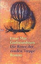 Die Ritter der runden Treppe. by Einar Már…